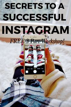 Secrets to a Successful Instagram  – FREE 3 Part Workshop - Click here to sign up and learn to grow your engagement, following, and monetize your Instagram!