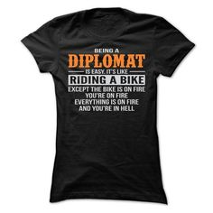 BEING A DIPLOMAT T Shirts, Hoodies. Get it now ==► https://www.sunfrog.com/Geek-Tech/BEING-A-DIPLOMAT-T-SHIRTS-Ladies.html?41382 $22.9