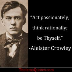 Quotes by Aleister Crowley   Quotes & Inspirational Words from Aleister Crowley/Master Therion ...