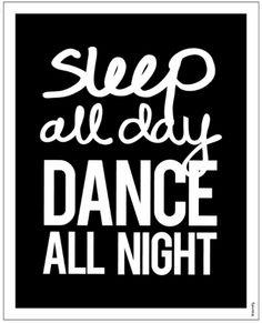Sleep All Day Dance All Night | available on dormify.com