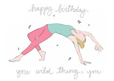 Happy Birthday, You Wild Thing, You - Yoga Pose Greeting Card