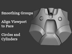 Advanced Technique #7 - Smoothing Groups, Align Viewport to Face, Circles and Cylinders - YouTube