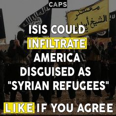 ISIS poses a grave security risk to the United States. We can't afford to let in tens of thousands of Syrian refugees. Do you agree?