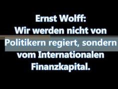 Ernst Wolff: Nicht von gewählten Politikern werden wir regiert, sondern ...