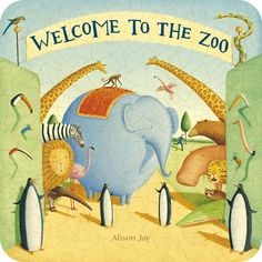 Welcome to the Zoo by Alison Jay. An amazing book for kids and adults, so much fun in each page. No text but still can be read again and again.