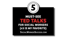5 Must-See Ted Talks for Social Workers