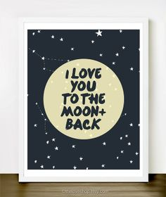 I Love You To The Moon & Back - 8x10 inch on A4 in Darkest Blue, Dusty Yellow and White