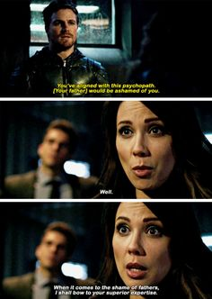 """""""When it comes to the shame of fathers, I shall bow to your superior expertise"""" - Talia, Adrian and Oliver #Arrow"""