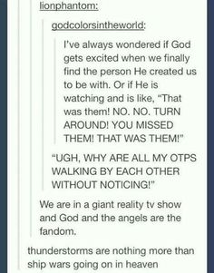 This is funny to think of. I certainly hope the Saints at least have that humor! My Tumblr, Tumblr Posts, Tumblr Funny, Anniversary Quotes, Writing Tips, Writing Prompts, Phineas E Ferb, Haha, Fangirl