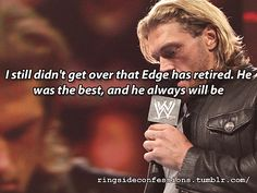 My favorite WWE wrestler. Always will be. Love you Edge ❤