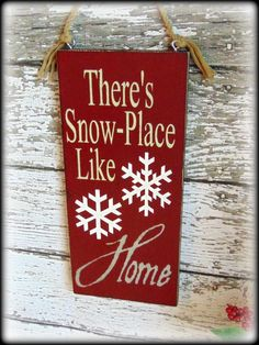 """There's Snow Place Like Home""""This beautiful rustic Christmas sign makes the perfect addition to your Christmas Decor. Each sign is hand painted, handcrafted , a"""