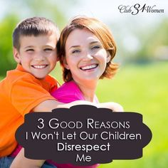 Why do I teach our children to show respect to me, as their mom? Here are some very good reasons our kids are not allowed to speak to - or treat me - disrespectfully in our home. 3 Good Reasons I Won't Let Our Children Disrespect Me ~ Club31Women