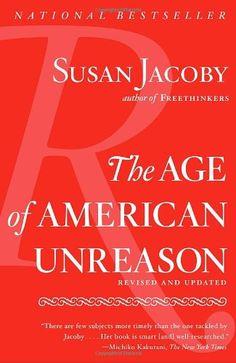 The Age of American Unreason (Vintage) by Susan Jacoby,http://www.amazon.com/dp/1400096383/ref=cm_sw_r_pi_dp_aVJusb07WMCJ50JW