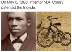 Cherry was an African American inventor who created several devices for the transpiration industry,including the tricycle,the stre. Tutorial Zbrush, African American Inventors, Black History Facts, Black History Inventors, World History Facts, Black History Books, History Images, Strange History, Black Pride