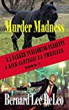 Rick Cantelli P. (Book Murder Madness (Detectives) by Bernard Lee DeLeo (Author) US Detective, Kindle, Mad, Ebooks, Author, History, Amazon, Reading, Historia