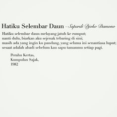 Sapardi Djoko Damono on Perahu Kertas, Kumpulan Sajak, Happy Thoughts Quotes, My Life Quotes, Funny Quotes About Life, New Quotes, Poetry Quotes, Family Quotes, Happy Quotes, Quotes To Live By, Love Quotes
