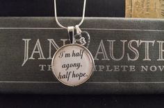 "I'm half Agony, Half hope- Persuasion- Jane Austen- buy two get one free- includes a 16"" or 18"" snake chain- READY TO SHIP $12"