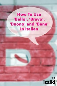How To Use 'Bello', 'Bravo', 'Buono' and 'Bene' In Italian - In this article, we… Italian Grammar, Italian Vocabulary, Italian Phrases, Italian Words, Italian Quotes, Italian Language School, Spanish Language Learning, Teaching Spanish, Language Lessons