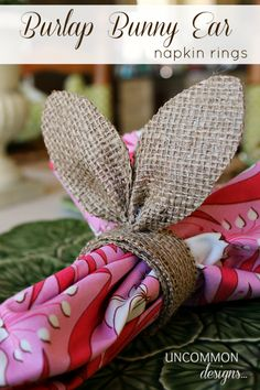 DIY Burlap Bunny Ear Napkin Rings for Easter... so adorable!!  www.uncommondesignsonline.com
