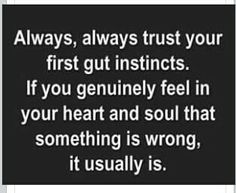 This has proved to be 100% true through my whole life.  When in doubt..... Don't,  applies for all situations.