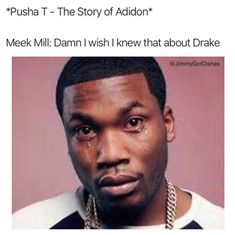 Drake meek Mill Pusha T Meme Memes Humor, Funny Memes, Game Of Thrones Instagram, Toxic People Quotes, Pusha T, Freaking Hilarious, I Wish I Knew, Need To Know, Lol