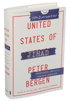 In his new book, Mr. Bergen finds that most jihadists in the United States are not who we imagine them to be. Some seem to be well-adjusted Americans.