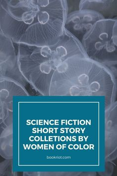 Science fiction short story collections by women of color.
