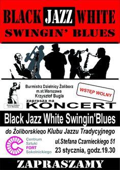 OLIBORSKI KLUB JAZZU TRADYCYJNEGO - BLACK JAZZ WHITE SWINGIN'BLUES 23.01.2015 r. (piątek) Godz. 19:30 Nowy Fort, ul. Czarnieckiego 51  WSTĘP WOLNY  Black Jazz White Swingin'Blues to zespół, w którym grają doskonali muzycy a najwybitniejszym z nich jest wirtuoz pianina, Mieczysław Mazur.  Zapraszamy!  Źródło: http://nowyfort.pl/