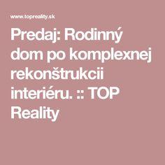 Predám rodinný dom vo Veľkej Lehote v tichej časti - slnečný :: TOP Reality Top, Crop Shirt, Shirts