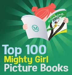 A Mighty Girl's special feature on the Top 100 Mighty Girl Picture Books features our carefully selected collection of gorgeously illustrated and beautifully written picture books all starring fantastic Mighty Girl characters! Good Books, Books To Read, Children's Book Awards, Mighty Girl, Raising Girls, Strong Girls, Girls Characters, Book Girl, Children's Literature