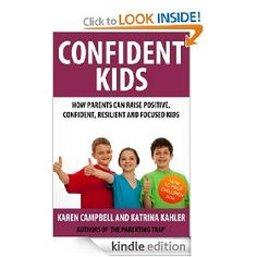 Every parent wants the best for their children. We all want them to grow up to be confident and positive adults. Raising a child to be resilient and able to deal with life's ups and downs is also something that most parents strive for.