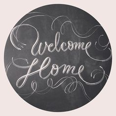 Welcome Home chalk design by Carolina Ro #chalkboard #chalk #calligraphy #typography