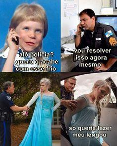 Alguém precisa prender a Elsa aqui em Brasília, pq tá difícil
