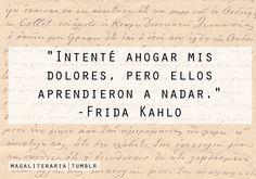 Resultado de imagem para frida kahlo frases tumblr