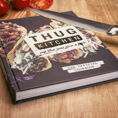 Stop living off prepackaged bullsht from the supermarket and being dependant on your microwave raise your kitchen game with the Thug Cookbook and start eating