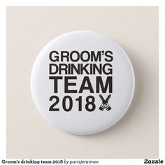 Groom's drinking team 2018 pinback button #wedding #bachelorparty #groomsdrinkingteam2018 #grooms #funnywedding