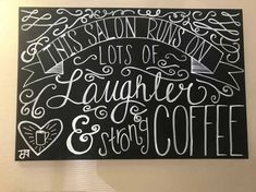Coffee Bar Chalkboard - Salon Chalkboard Quotes, Art Quotes, Bar, Coffee, Projects, Design, Kaffee, Log Projects, Design Comics