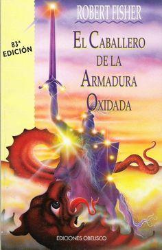 EL CABALLERO DE LA ARMADURA OXIDADA   Robert Fisher