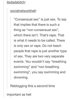 "There is no such thing as ""non-consentual"" sex.  It's called rape.  Period."