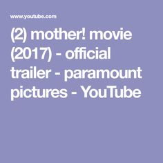 (2) mother! movie (2017) - official trailer - paramount pictures - YouTube