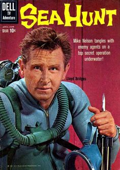 Sea Hunt. Early TV and an excellent show; fast paced, adventurous and exciting..