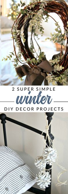 Make these two simple winter DIY decor projects in just a few minutes. Add rustic decor to any room this winter with pine cone clusters and simple winter wreath.