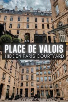 Place de Valois: A Secret Courtyard in the 1st Arrondissement of Paris, France
