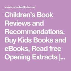 Children's Book Reviews and Recommendations. Buy Kids Books and eBooks, Read free Opening Extracts | Lovereading4kids UK
