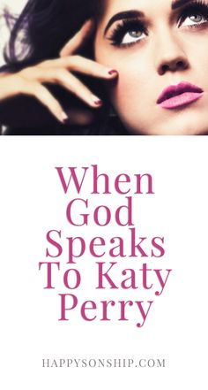When God Speaks to Katy Perry…