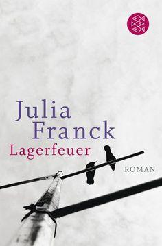 Lagerfeuer von Julia Franck -