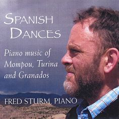 Fred Sturm - Spanish Dances: Piano music of Mompou, Turina and Granados (CD)