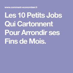 Les 10 Petits Jobs Qui Cartonnent Pour Arrondir ses Fins de Mois. Jobs, Pro Life, Positive Attitude, Budgeting, Inspirational Quotes, How To Plan, Cv, Budget Plan, Blogging