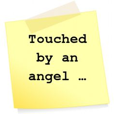 ⭕️ Touched by an angel ...