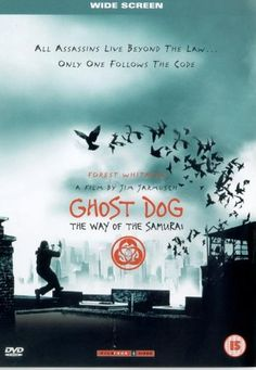 Ghost Dog: The Way of the Samurai  directed by Jim Jarmusch.